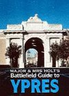 Major and Mrs.Holt's Battlefield Guide to Ypres Salient (Battlefield Guides)